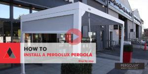How to Install Pergolux Pergola