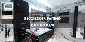 Paint for Bathroom is not a good idea